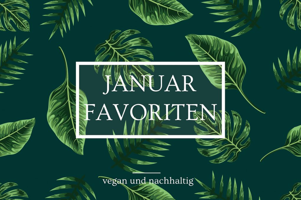 unsere januar favoriten vegan und nachhaltig der veg. Black Bedroom Furniture Sets. Home Design Ideas